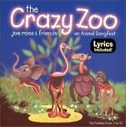 Joe Ross and friends : The Crazy Zoo: an Animal Songfest CD