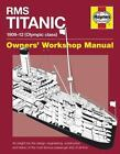 RMS Titanic Manual 1909-12 (Olympic Class): An insight into the design, engineer