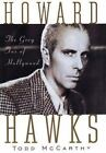 Howard Hawks The Grey Fox of Hollywood  McCarthy Todd Good 2000 11 01