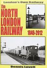 The North London Railway 1846-2012: New Updated and Expande... by Lovett, Dennis