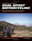 ESSENTIAL GUIDE TO DUAL SPORT MOTORCYCLI: Everything... by ADAMS, CARL Paperback