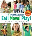 Weight Watchers Eat Move Play A Parents Gui by Weight Watchers Paperback