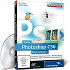 Adobe Photoshop CS6 - Die Grundlagen (PC+MAC) von Galileo Press | Software