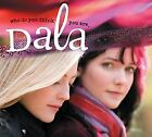 Who Do You Think You Are von Dala | CD | Zustand sehr gut