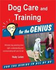 Dog Care and Training for the Genius Paperback or Softback