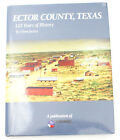 Ector County, Texas : 125 Years of History by Glenn Justice (2011, Paperback)