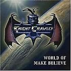 Knight Crawler : World of Make Believe CD Highly Rated eBay Seller, Great Prices