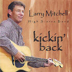 Larry Mitchell & The High Sierra Band : Kickin Back CD