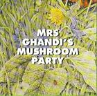 MRS GHANDI'S MUSHROOM PARTY - MRS GHAND... - MRS GHANDI'S MUSHROOM PARTY CD OCVG