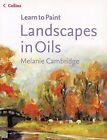 Landscapes in Oils (Collins Learn to Paint) von Cambridg... | Buch | Zustand gut
