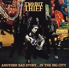 Two Bit Thief : Another Sad Story...In the Big City CD