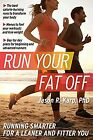 Run Your Fat Off: Running Smarter to a Leaner and F... | Buch | Zustand sehr gut