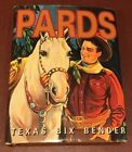 Pards by Texas Bix Bender and Gladiola Montana (2000, Hardcover)