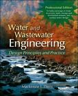 Water and Wastewater Engineering, Professional Edition: Design Principles and Pr