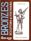 Bronzes. Sculptors and Founders 1800 - 1930. Volume 2 (Abage Encyclopedia)