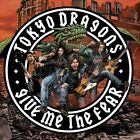 Give Me The Fear - Tokyo Dragons - Rock & Pop Music CD