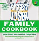 Biggest Loser Family Cookbook  Budget Friendly Meals Your Whole Family Will