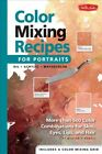 Color Mixing Recipes for Portraits  More Than 500 Color Cominations for Skin