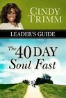40 Day Soul Fast  Your Journey to Authentic Living Paperback by Trimm Cind