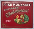 Cant Wait till Christmas by Mike Huckabee 2010 Hardcover Signed 1st Printing