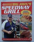 Big Johns Speedway Grill 2006 Paperback SIGNED RECIPES FROM NASCAR TRACKS