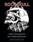 Rock Skull  Adult Coloring Book Stress Relieving Patterns Paperback by Kai