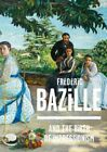 Frederic Bazille and the Birth of Impressionism  1841 1870 Hardcover by Hil