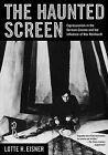 Haunted Screen  Expressionism in the German Cinema and the Influence of Max