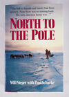North to the Pole 1987 Signed 1st Ed HC by Will Steger EX