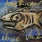 AMERICAN NOISE, VOL. 2 [1/18] NEW VINYL