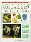The Complete Guide to Aquarium Fish Keeping Prac by Sandford Gina Paperback