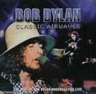 Bob Dylan : Classic Airwaves - The Best of Bob Dylan Broadcasting Live CD