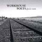 Workhouse Poets : Ghost Train CD
