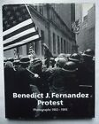 Protest Photographs 1963 1993 by Benedict J Fernandez Anti War Author Signed