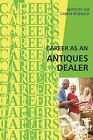 Career As an Antiques Dealer Paperback Like New Used Free shipping in the US