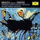 Boulez conducts Varèse by Edgar Varèse, Pierre Boulez, Chicago Symphony Orchest