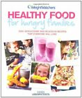 Weight Watchers Healthy Food for Hungry Families by Weight Watchers Paperback