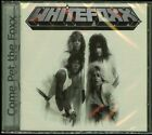 Whitefoxx Come Pet The Foxx CD new ONLY 300 copies !