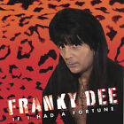 FRANKY DEE - IF I HAD A FORTUNE * NEW CD