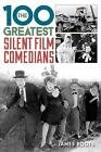 100 Greatest Silent Film Comedians by James Roots English Hardcover Book Free