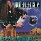 Michael Lee Firkins : Cactus Cruz CD (1996) Incredible Value and Free Shipping!