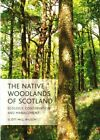 Native Woodlands of Scotland  Ecology Conservation and Management Paperbac