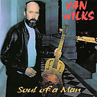 VAN WILKS - SOUL OF A MAN USED - VERY GOOD CD