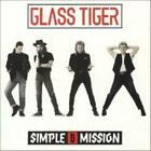Glass Tiger : Simple Mission CD