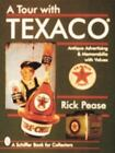 A Tour with Texaco*r (Schiffer Book for Collector.. 9780764303609 by Pease, Rick