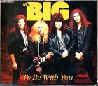 MR BIG - To Be With You Single CD 1991 Arena Rock (Billy Sheehan/Eric Martin)