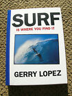 Gerry Lopez surfing surfer longboard book surf is where you find it surfboard HB