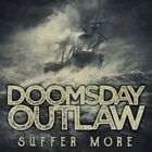 Doomsday Outlaw - Suffer More - ID3z - CD - New