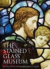 The Stained Glass Museum Highlights from the Collection by Jasmine Allen Book