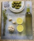 HOW TO ROAST A LAMB 1st Edition SIGNED by MICHAEL PSILAKIS Cook Book 2009 EUC